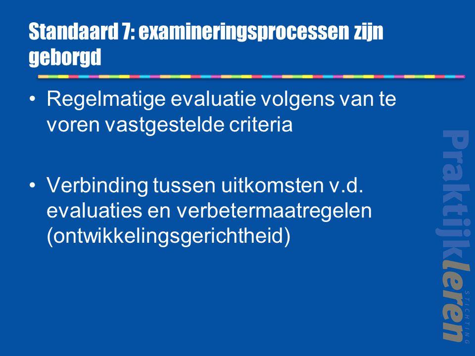 Standaard 7: examineringsprocessen zijn geborgd