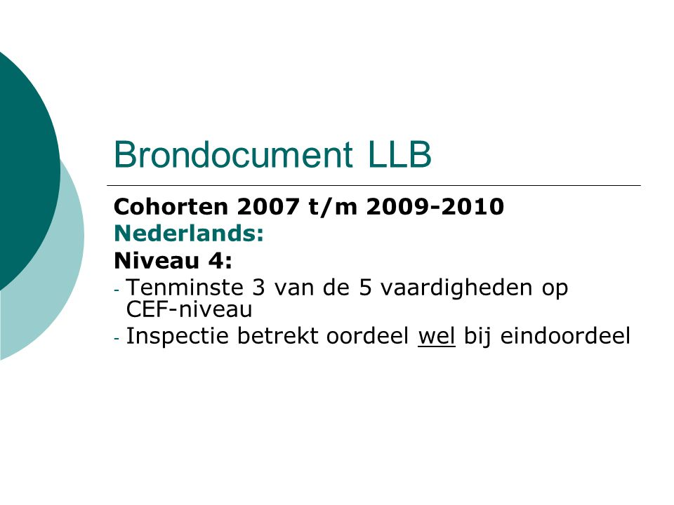 Brondocument LLB Cohorten 2007 t/m 2009-2010 Nederlands: Niveau 4: