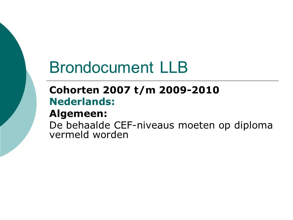 Brondocument LLB Cohorten 2007 t/m 2009-2010 Nederlands: Algemeen: