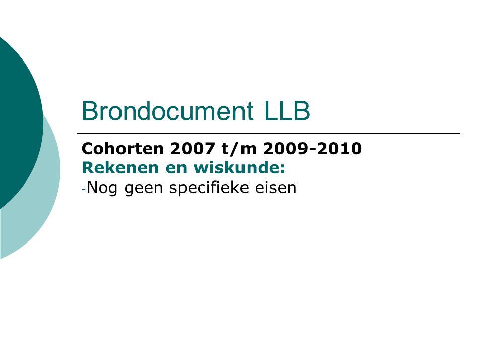 Brondocument LLB Cohorten 2007 t/m 2009-2010 Rekenen en wiskunde: