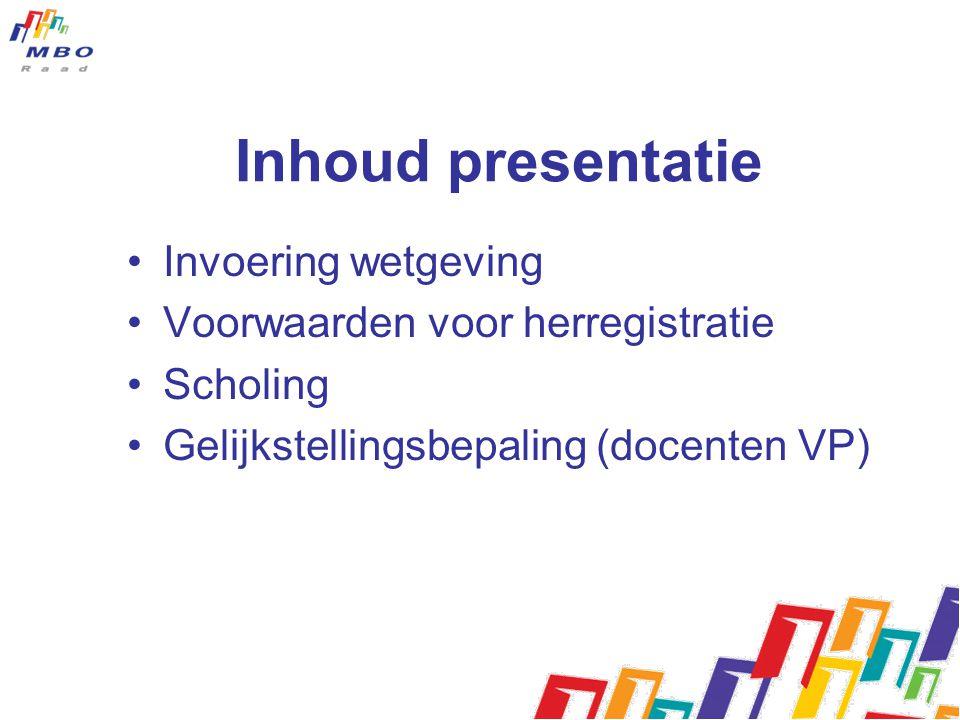 Inhoud presentatie Invoering wetgeving Voorwaarden voor herregistratie