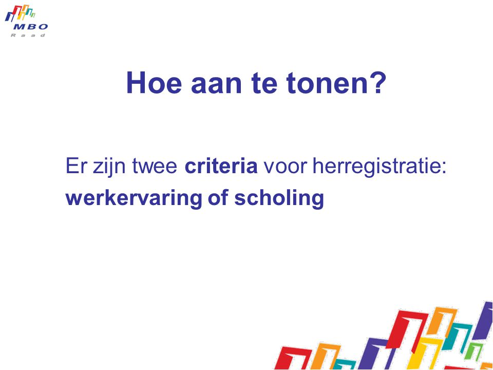 Hoe aan te tonen Er zijn twee criteria voor herregistratie: werkervaring of scholing