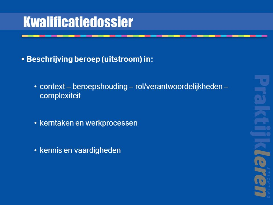 Kwalificatiedossier Beschrijving beroep (uitstroom) in: