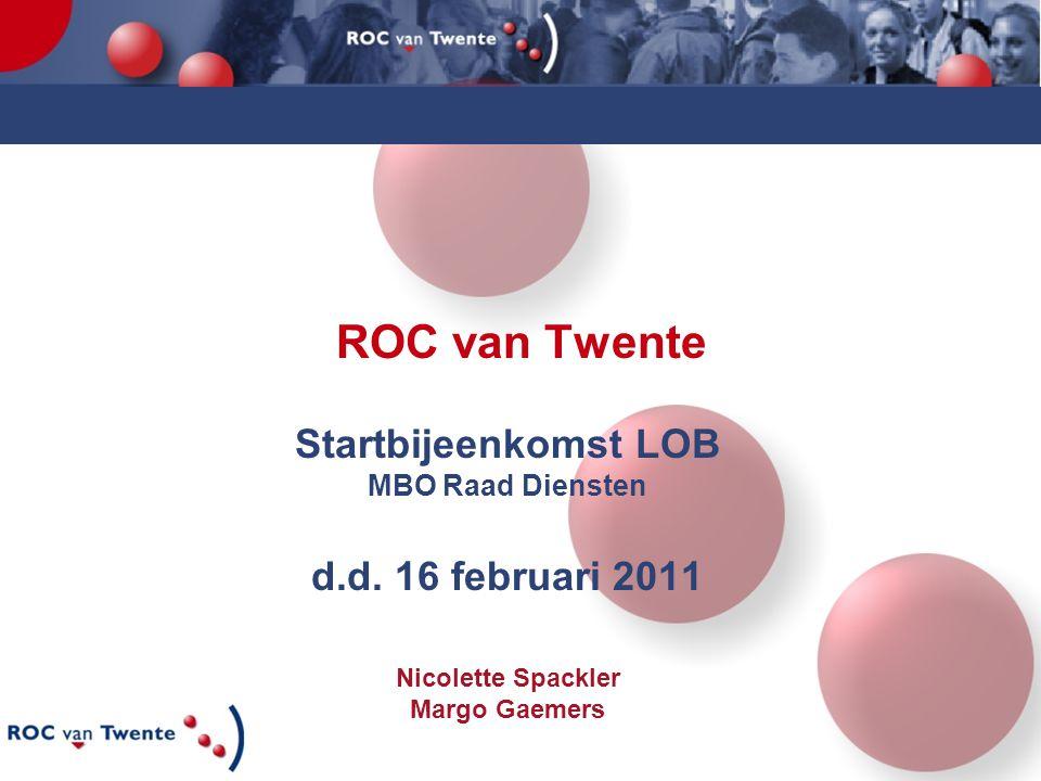 ROC van Twente Startbijeenkomst LOB d.d. 16 februari 2011