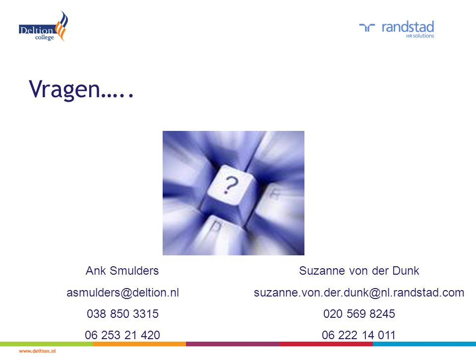 Vragen….. Ank Smulders asmulders@deltion.nl 038 850 3315 06 253 21 420