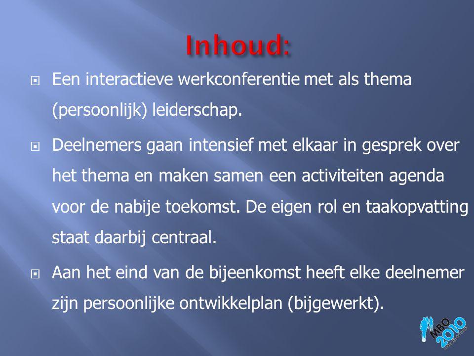 Inhoud: Een interactieve werkconferentie met als thema (persoonlijk) leiderschap.
