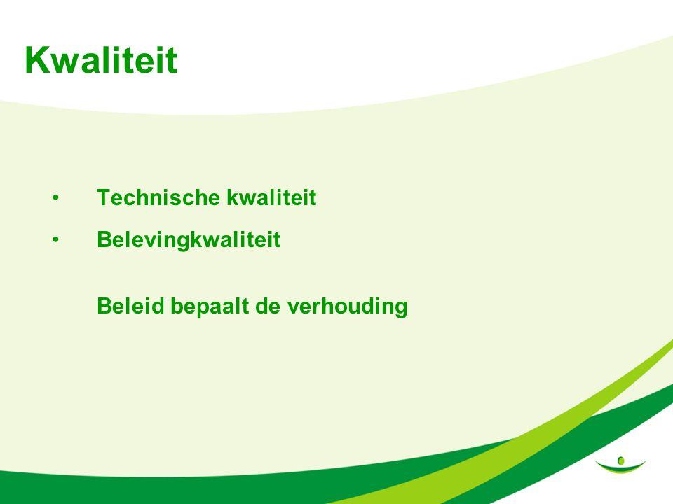 Kwaliteit Technische kwaliteit Belevingkwaliteit