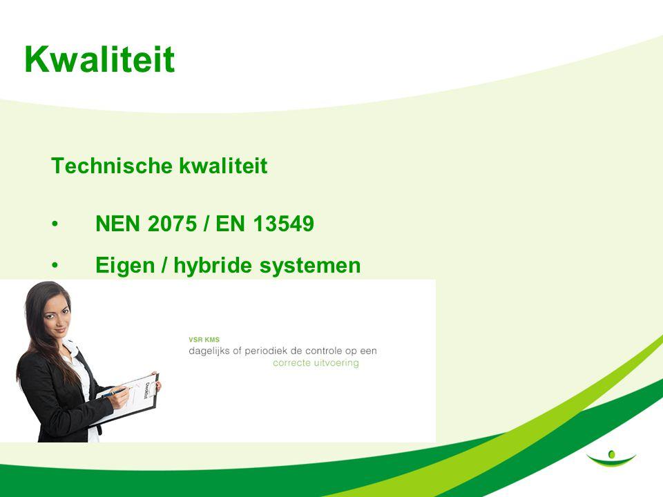 Kwaliteit Technische kwaliteit NEN 2075 / EN 13549