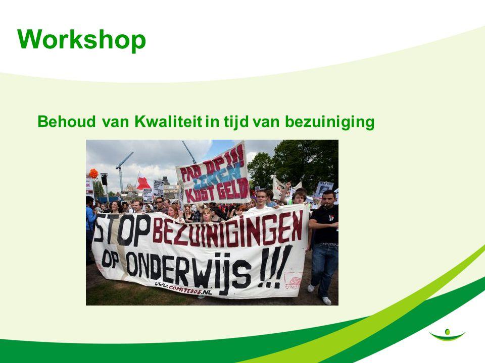 Workshop Behoud van Kwaliteit in tijd van bezuiniging