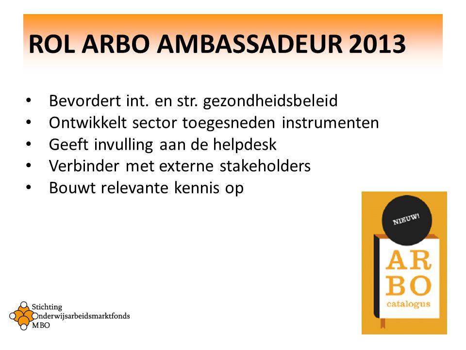 ROL ARBO AMBASSADEUR 2013 Bevordert int. en str. gezondheidsbeleid