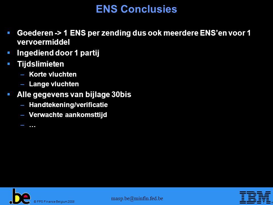ENS Conclusies Goederen -> 1 ENS per zending dus ook meerdere ENS'en voor 1 vervoermiddel. Ingediend door 1 partij.