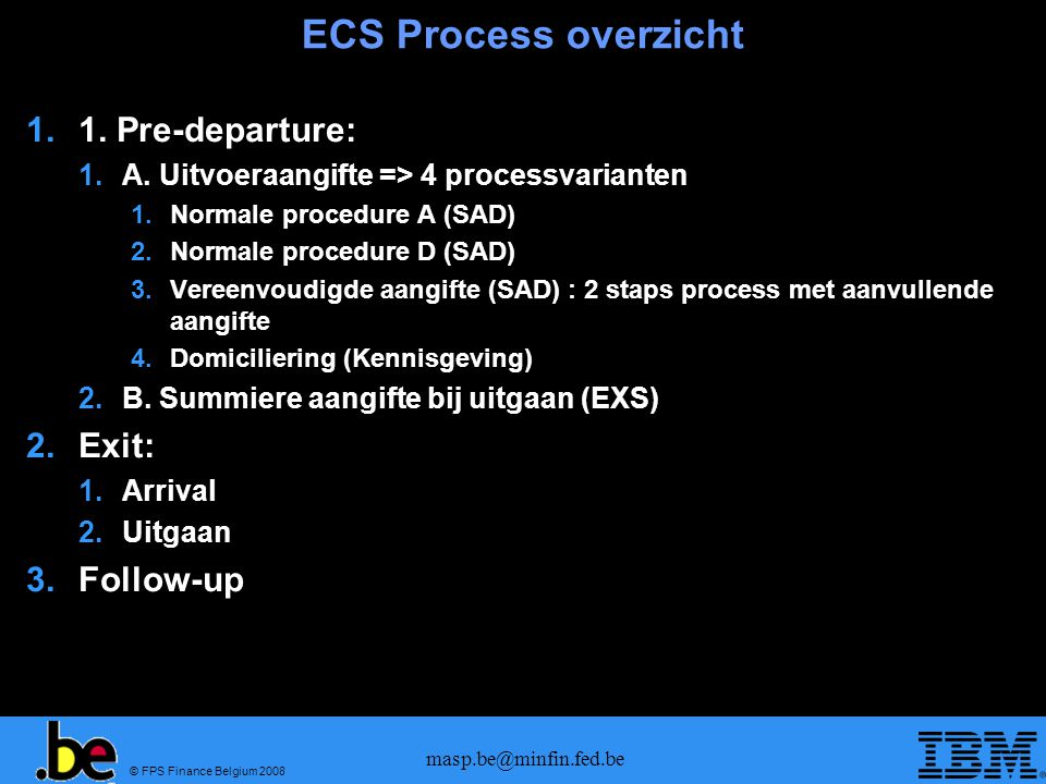 ECS Process overzicht 1. Pre-departure: Exit: Follow-up