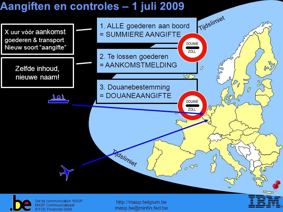 Aangiften en controles – 1 juli 2009