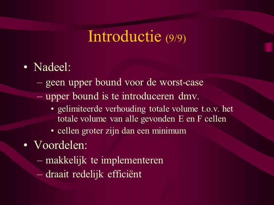 Introductie (9/9) Nadeel: Voordelen: