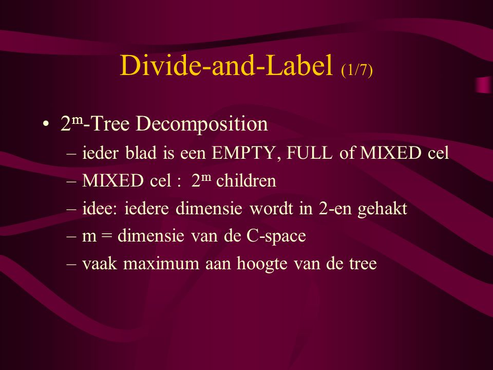 Divide-and-Label (1/7) 2m-Tree Decomposition