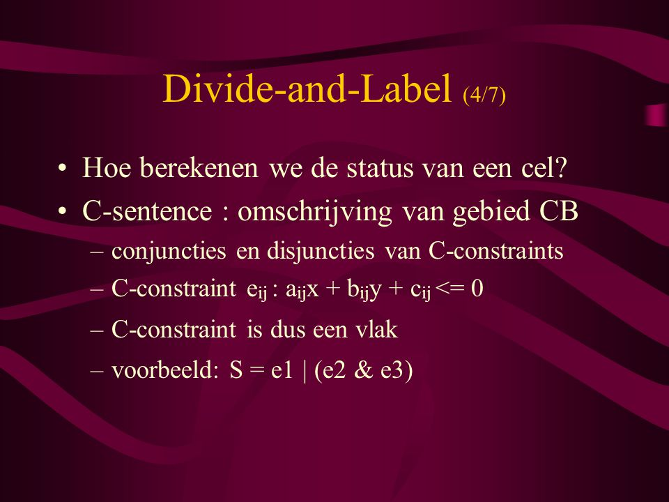 Divide-and-Label (4/7) Hoe berekenen we de status van een cel