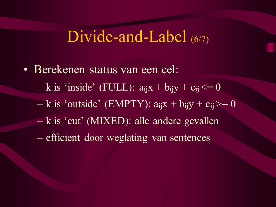 Divide-and-Label (6/7) Berekenen status van een cel: