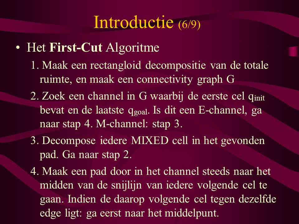 Introductie (6/9) Het First-Cut Algoritme