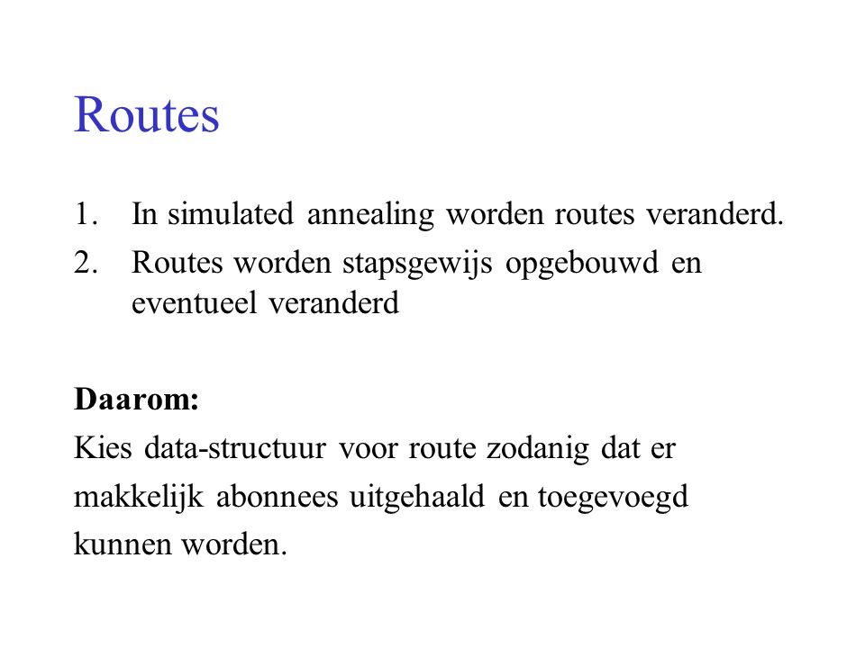 Routes In simulated annealing worden routes veranderd.