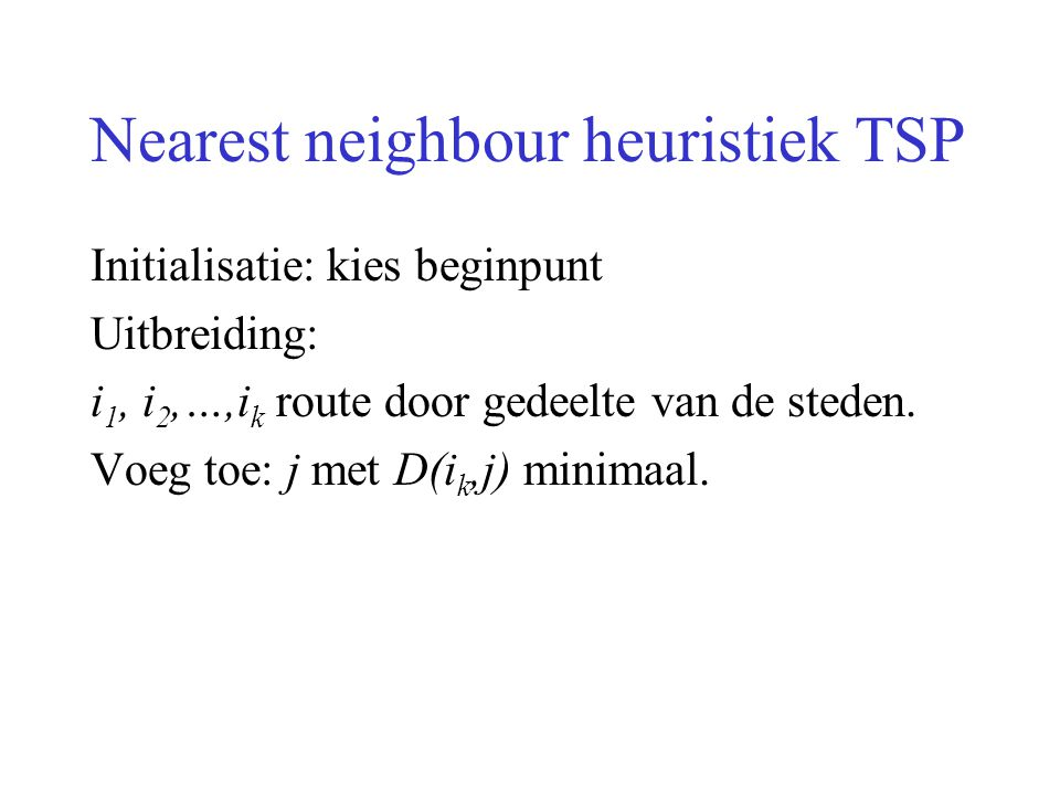 Nearest neighbour heuristiek TSP