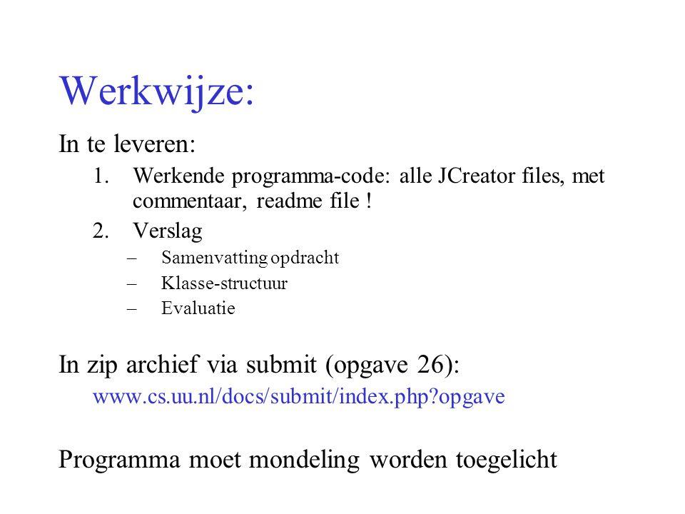 Werkwijze: In te leveren: In zip archief via submit (opgave 26):