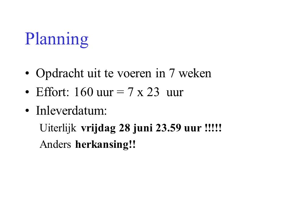 Planning Opdracht uit te voeren in 7 weken
