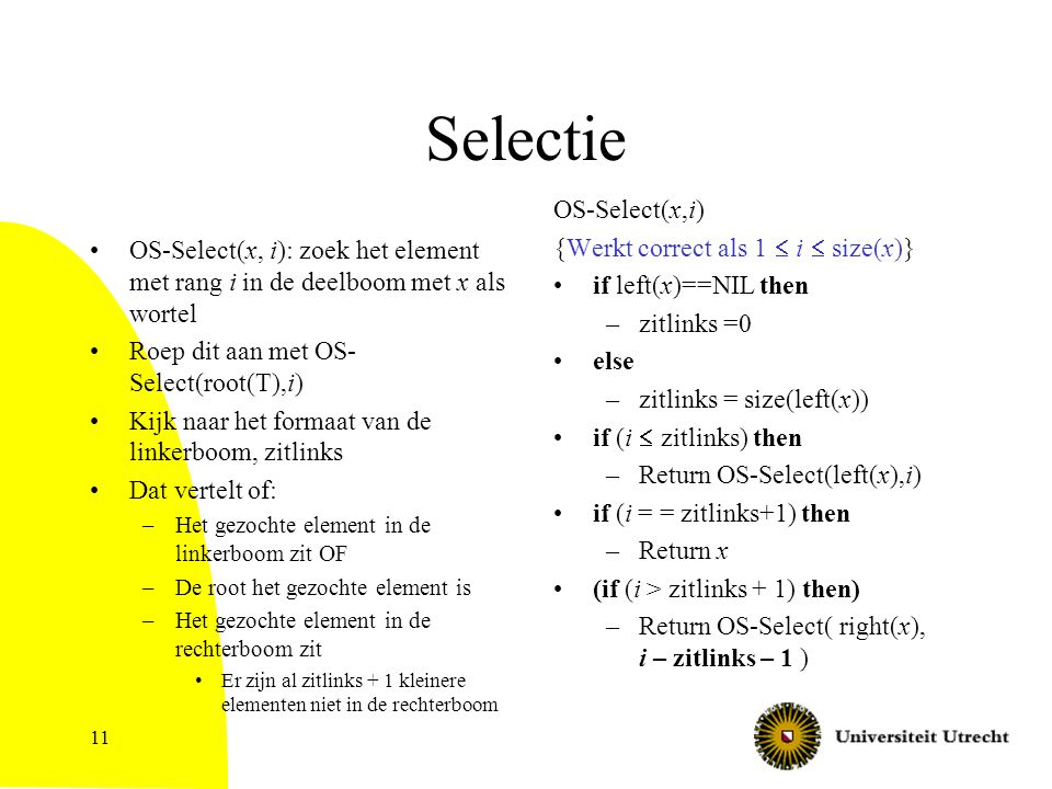 Selectie OS-Select(x,i) {Werkt correct als 1 £ i £ size(x)}