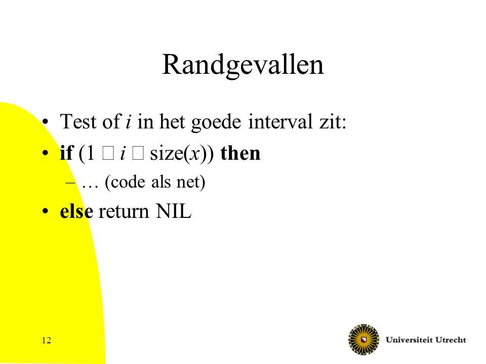 Randgevallen Test of i in het goede interval zit: