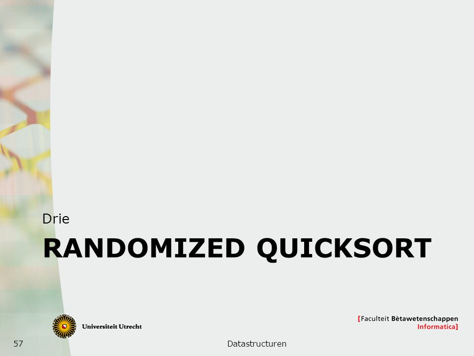 Drie Randomized Quicksort Datastructuren