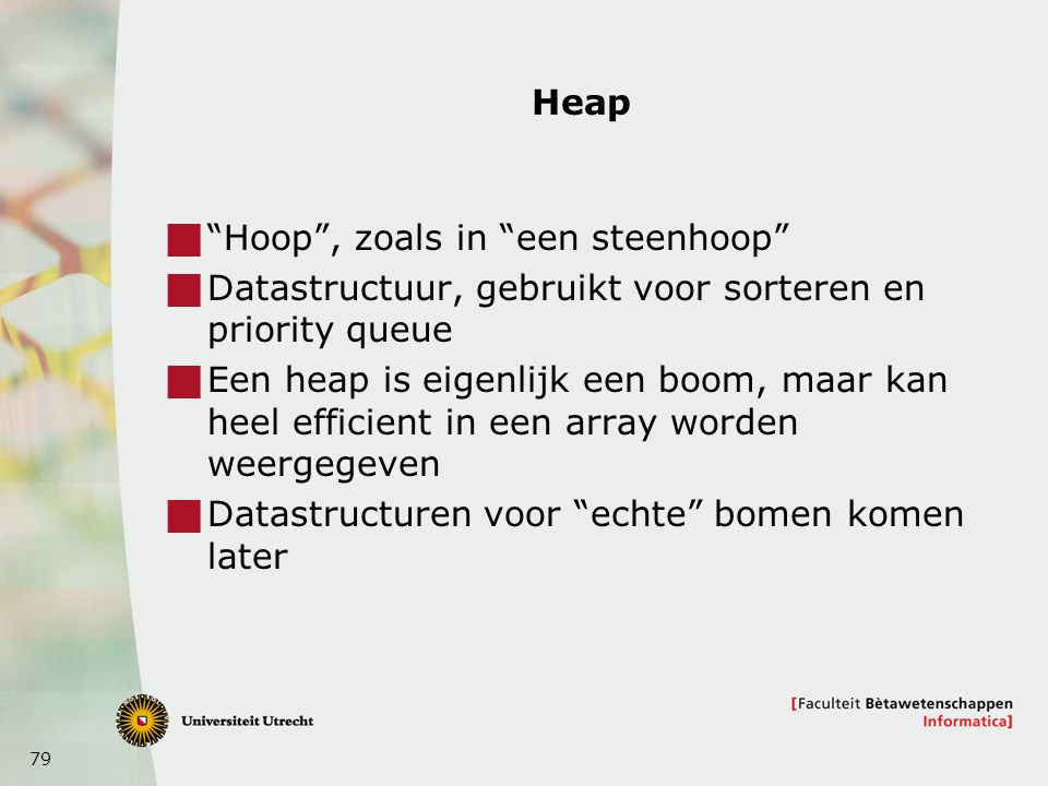 Heap Hoop , zoals in een steenhoop Datastructuur, gebruikt voor sorteren en priority queue.