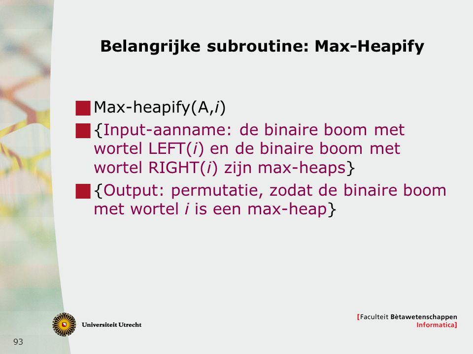 Belangrijke subroutine: Max-Heapify