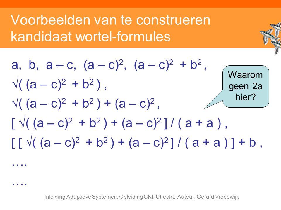 Voorbeelden van te construeren kandidaat wortel-formules