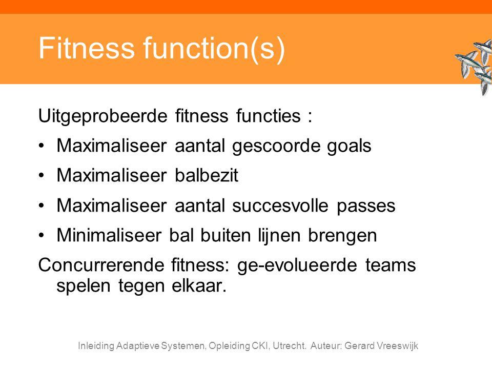 Fitness function(s) Uitgeprobeerde fitness functies :