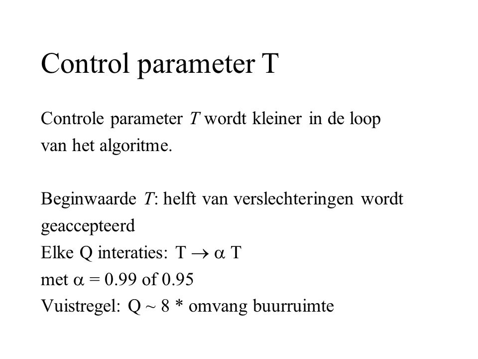 Control parameter T Controle parameter T wordt kleiner in de loop