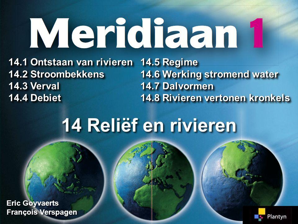14 Reliëf en rivieren 14.1 Ontstaan van rivieren 14.2 Stroombekkens
