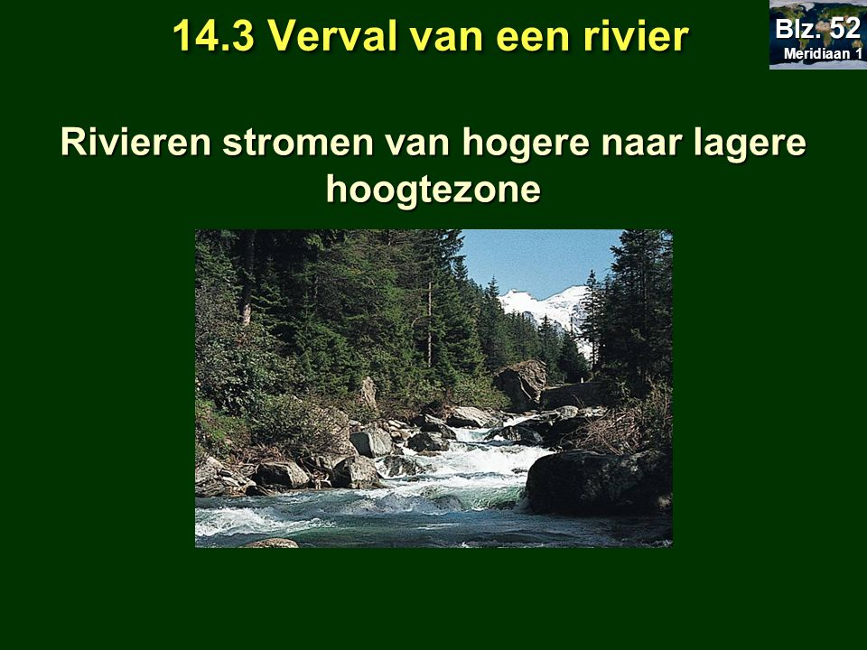 Rivieren stromen van hogere naar lagere hoogtezone