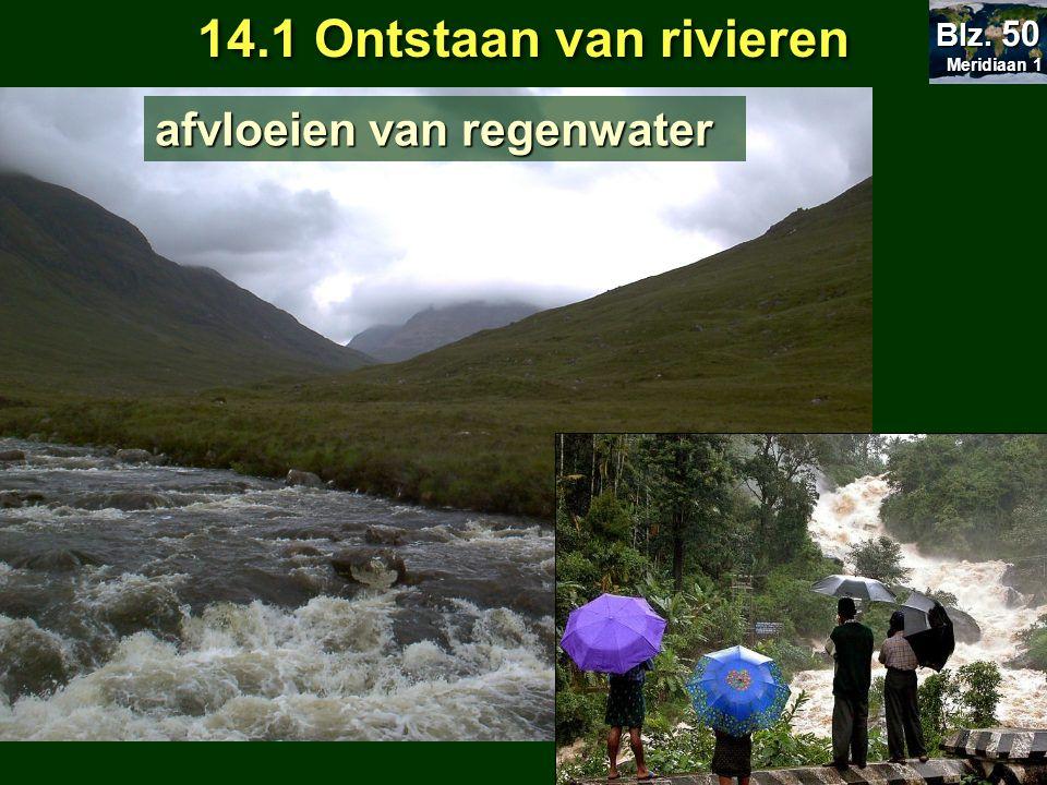 14.1 Ontstaan van rivieren afvloeien van regenwater Blz. 50