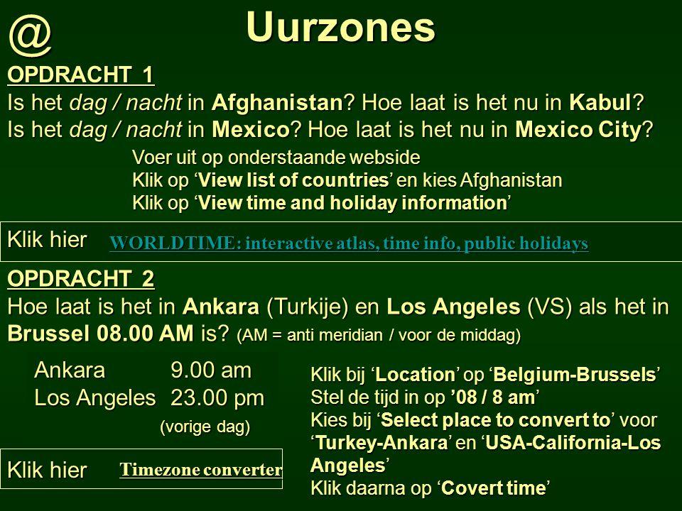 @ Uurzones. OPDRACHT 1. Is het dag / nacht in Afghanistan Hoe laat is het nu in Kabul