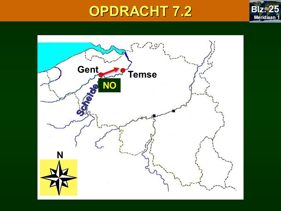 OPDRACHT 7.2 7.1 Oriënteren Gent Temse NO Schelde N Blz. 25