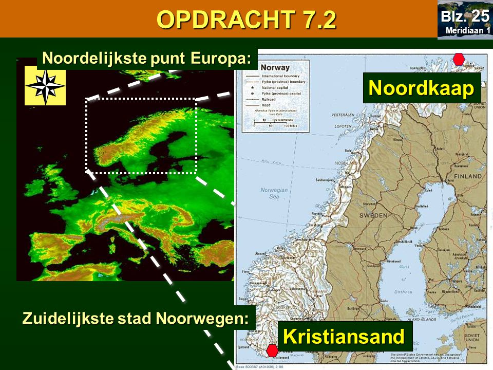 7.1 Oriënteren OPDRACHT 7.2 Noordkaap Kristiansand
