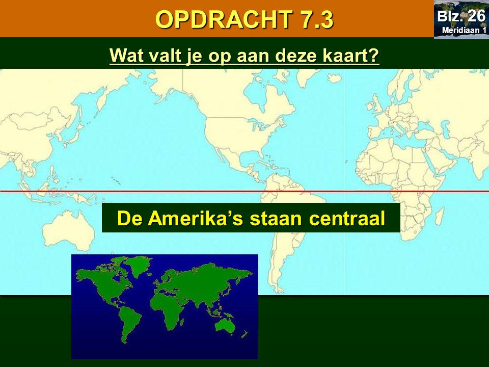 Wat valt je op aan deze kaart De Amerika's staan centraal
