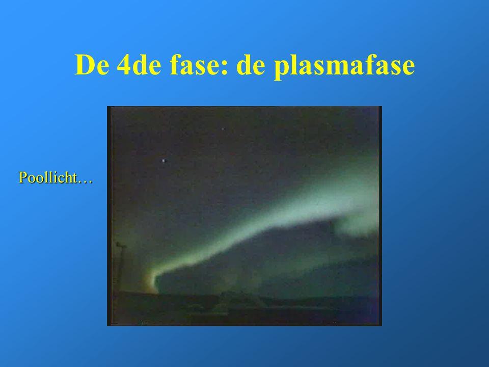 De 4de fase: de plasmafase