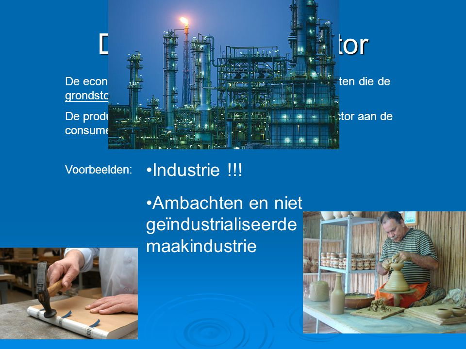 De secundaire sector Industrie !!!