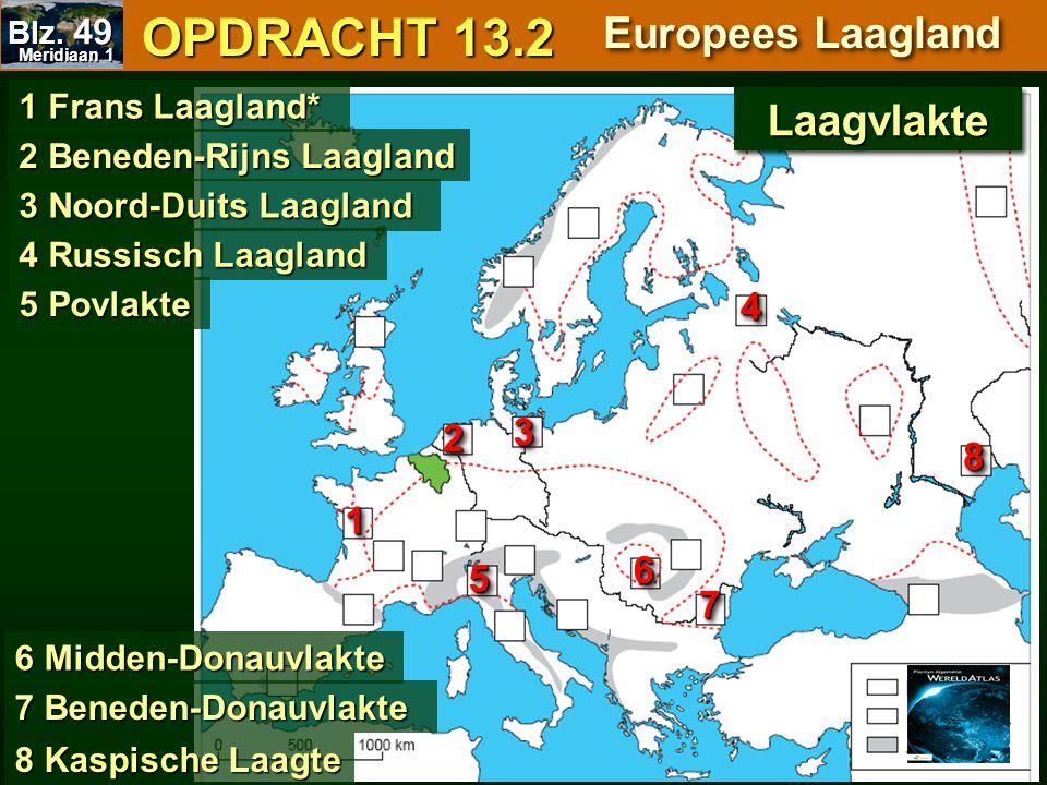 OPDRACHT 13.2 Europees Laagland Laagvlakte 4 3 2 8 1 6 5 7