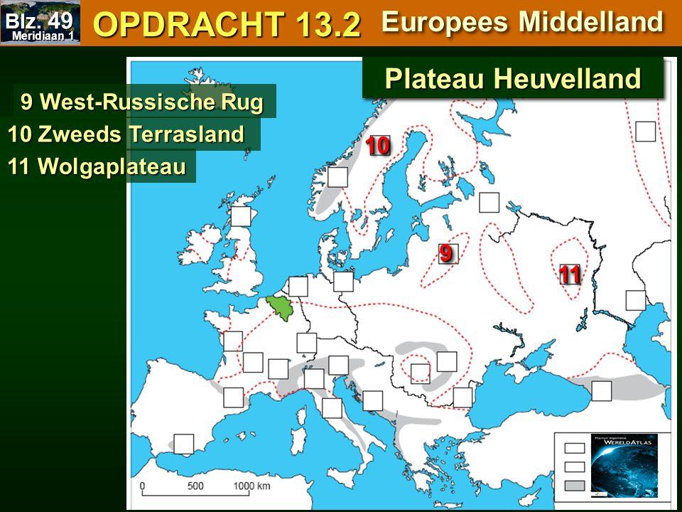 OPDRACHT 13.2 Europees Middelland Plateau Heuvelland 10 9 11