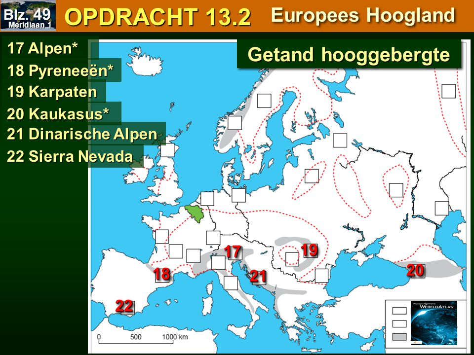 OPDRACHT 13.2 Europees Hoogland Getand hooggebergte 19 17 20 18 21 22