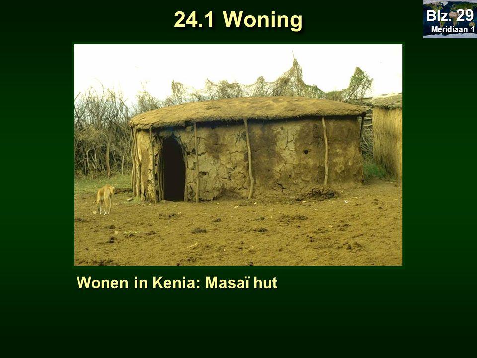 Meridiaan 1 Blz. 29 24.1 Woning Wonen in Kenia: Masaï hut