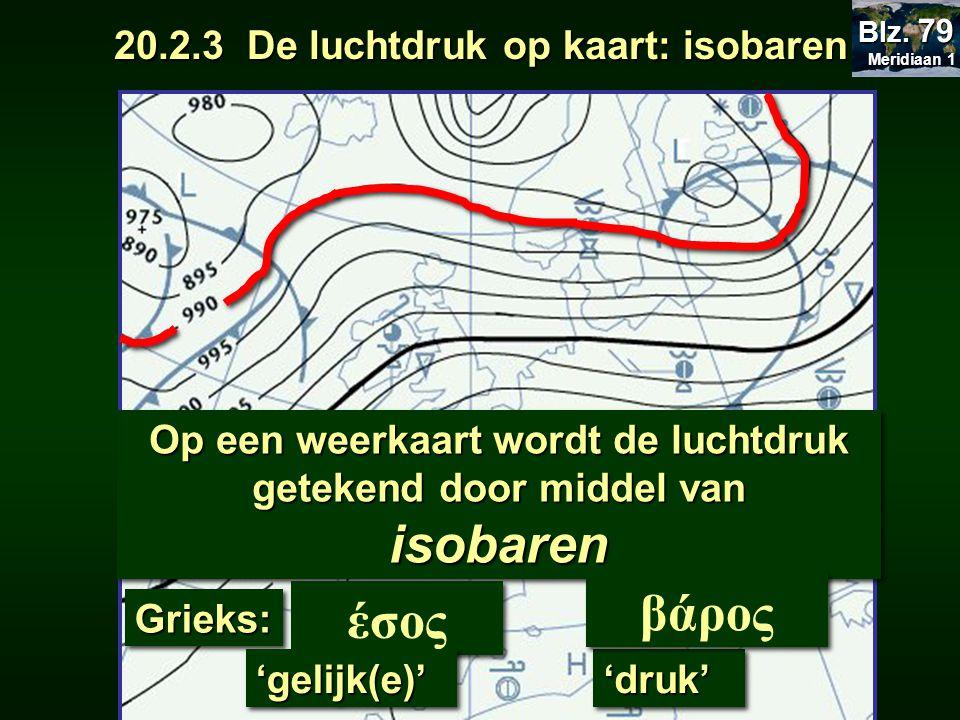 βάρος έσος 20.2.3 De luchtdruk op kaart: isobaren
