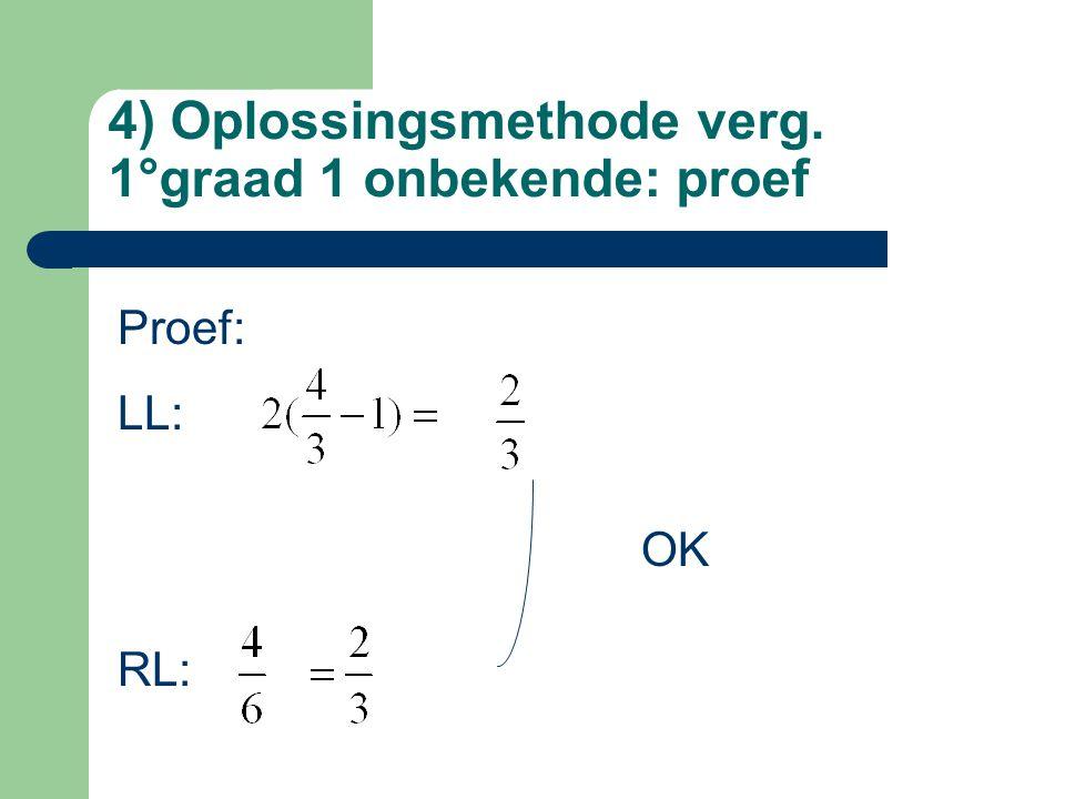 4) Oplossingsmethode verg. 1°graad 1 onbekende: proef