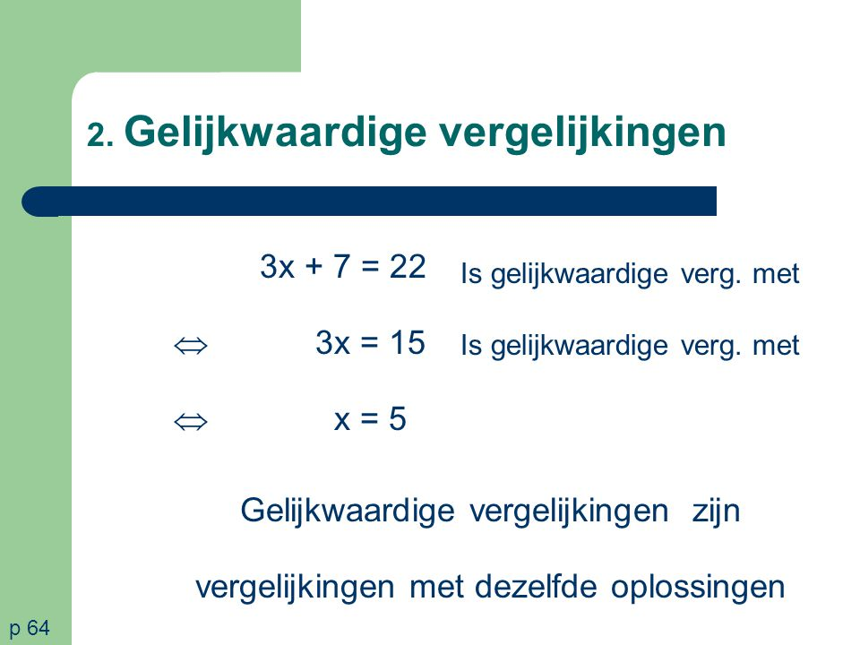 2. Gelijkwaardige vergelijkingen